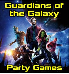 Guardians of the Galaxy party games and ideas you can do yourself to create an out of this world good time!