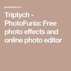 Triptych - PhotoFunia: Free photo effects and online photo editor