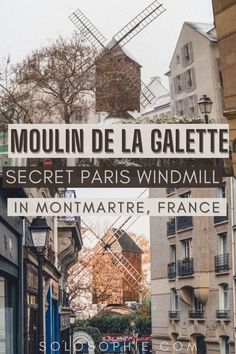 Moulin de la Galette Paris France/ In Search of the France of Yesteryear: The Lost Windmills of Paris