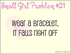 Yes! That's why I often made my own or stack smaller ones near the bottom of my wrist to stop the larger ones from falling off. #petite #short_girl #problems