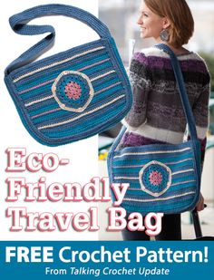 Eco-Friendly Travel Bag Download from Talking Crochet newsletter. Click on the photo to access the free pattern. Sign up for this free newsletter here: AnniesEmailUpdates.com.