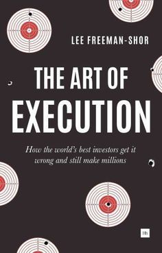 The-Art-of-Execution-How-the-World-039-s-Best-Investors-Get-it-Wron-9780857194954