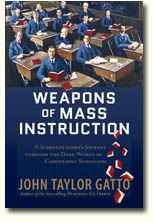 Great book to understand the need for homeschooling - Yes, the title is timely too: Weapons of Mass Instruction