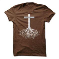 Christian T-Shirt with White Cross and Roots T Shirt, Hoodie, Sweatshirts - custom t shirt #Tshirt #fashion