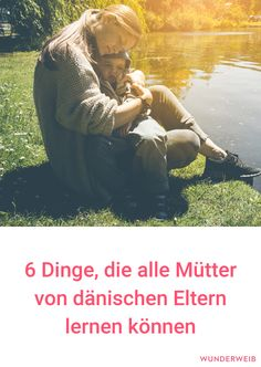6 things we can learn from Danish parents- 6 Dinge, die wir von dänischen Eltern lernen können 6 things that all mothers can learn from Danish parents - Kids And Parenting, Parenting Hacks, Peaceful Parenting, Parents, Pregnancy Signs, Pregnancy Announcements, Pediatric Nursing, Baby Co, Wonder Woman