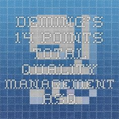 Deming's 14 Points - Total Quality Management - ASQ