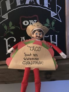 """Taco"" bout it elf All Things Christmas, Winter Christmas, Christmas Time, Merry Christmas, Christmas Crafts, Shelf Elf, Elf On The Self, Xmas Elf, Naughty Elf"