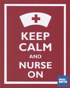 Keep Calm and Nurse On!