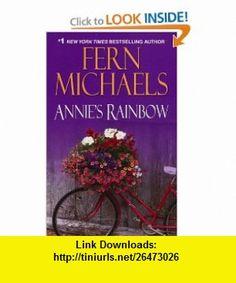 Annies Rainbow (9780821781319) Fern Michaels , ISBN-10: 0821781316  , ISBN-13: 978-0821781319 ,  , tutorials , pdf , ebook , torrent , downloads , rapidshare , filesonic , hotfile , megaupload , fileserve
