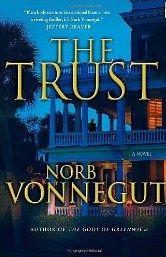 The Trust by Norb Vonnegut ... a wonderful 4 star read