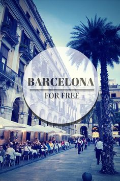 Free Things To Do In Barcelona | How Beautiful It Is