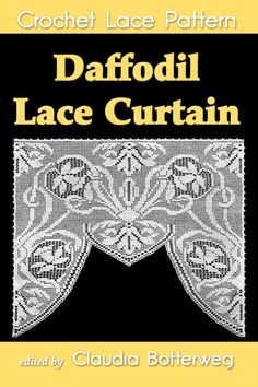 Daffodil Lace Curtain Filet Crochet Pattern - Kindle edition by Claudia… Crochet Curtain Pattern, Crochet Curtains, Curtain Patterns, Lace Curtains, Crochet Doilies, Crochet Lace, Free Crochet, Crochet Patterns, Flower Crochet