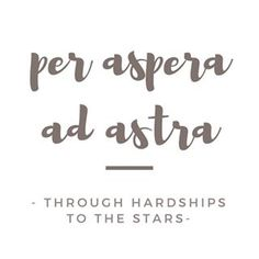 I learned this phrase today and I LOVE it Its actually Latin And did you know that asperity is a word in English asperit in Italian meaning something that is a cause for suffering or special effort especially in the attainment of a goal according to MerriamWebster First time Ive ever heard it whenitaliansteachyouenglish Always aim for the stars and if you never give up youll get there
