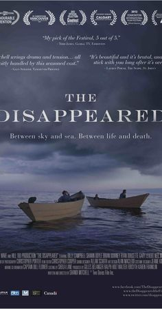 Directed by Shandi Mitchell.  With Billy Campbell, Shawn Doyle, Brian Downey, Ryan Doucette. The story of six men lost at sea in the North Atlantic.