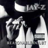 Jay Z - Reasonable Doubt  Released 1996