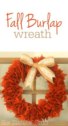 How to make an easy Fall Burlap Wreath on SixSistersStuff.com