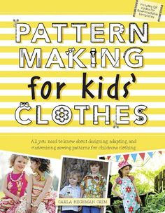Pattern Making for Kids' Clothes: All You Need to Know about Designing, Adapting, and Customizing Sewing Patterns for Children's Clothing: Amazon.de: Carla Hegeman Crim: Fremdsprachige Bücher
