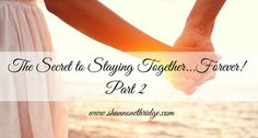 The real secret to staying together forever is simply to have a wild, passionate love affair . . . with your spouse . . . every single day!