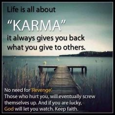 Watch your back, Karma will come! especially to those who have a karma tattoo on them :) Karma Quotes Truths, Reality Quotes, Wisdom Quotes, True Quotes, Great Quotes, Words Quotes, Inspirational Quotes, Funny Karma Quotes, True Sayings
