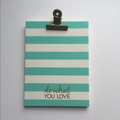 "Francesca's Clipboard Adorable clipboard for your desk form Francesca's. It's mint and cream striped with a gold clip. The bottom says in gold writing ""do what you love"" Francesca's Collections Accessories"