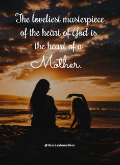 The loveliest masterpiece of the heart of God is the heart of a MOTHER. Cute Mothers Day Quotes, Mothers Day Captions, Mom And Dad Quotes, Mothers Day Poems, Funny Mothers Day, Happy Mothers Day, Savage Quotes Bitchy, Wisdom Quotes, Life Quotes