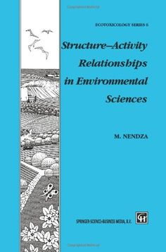 Structure-activity relationships in environmental sciences / Monika Nendza