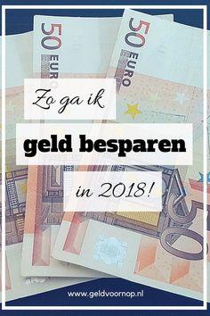 In 2018 wil ik geld gaan besparen. Dit doe ik door minder geld uit te geven en meer te verdienen. Ook weten hoe ik minder uitgeef? Lees de blog!