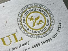 I'm a sucker for a seal. Print Design, My Design, Seed Paper, Letterpress Printing, Business Card Design, Seeds, Prints, How To Make, Happiness