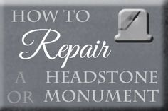 How to Repair a #headstone or #monument #optimizeLife http://www.optimizelife.ca/other/repairing-a-broken-headstone-or-monument/