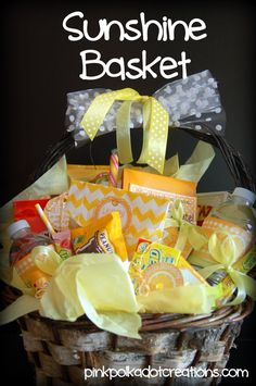 sunshine basket for cheering someone up.