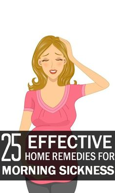 25 Effective Home Remedies For Morning Sickness : Here are some safe and effective home remedies that will help in combating the queasiness experienced during pregnancy.