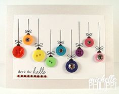 DECK THE HALLS Button Card.  You could also do this on a small canvas as a nice Christmas decoration for the kids to make for the parents.  I would use a really strong glue, like E-600 for the buttons.  But, if kids are making it, probably a good tacky glue will work well; just make sure it pushes through the button holes to lock them on.  Let the kids use a fine line sharpie to make the hangers. christma card, homemade christmas cards, button, deck the halls, holiday cards, homemade cards, christmas ornaments, xmas cards, diy christmas cards