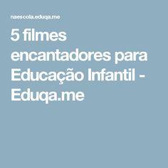 5 filmes encantadores para Educação Infantil - Eduqa.me