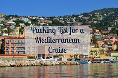 Packing List for a Mediterranean Cruise. Wondering what you should pack? This list will give you some great tips from someone who has done it!