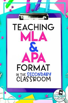 Teaching MLA Format and APA Format in the Secondary ELA Classroom. teaching MLA Format and APA Format in the high school classroom is tedious. Here are some tips and ideas to make MLA and APA instruction more fun. Teaching MLA   Teaching APA   Teaching Formatting   High School Writing Teaching Study Skills, Teaching Plan, Teaching Writing, Teaching Strategies, Teaching Resources, High School Literature, High School Writing, Middle School, Ela Classroom
