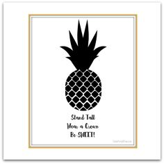 pineapple squareCute and FREE Pineapple Printable Artwork! Remember... Stand tall, wear a crown and be SWEET!