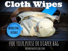 Homemade reusable disinfectant cloth wipes for your purse or diaper bag