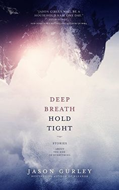 Deep Breath Hold Tight: Stories About the End of Everything, http://www.amazon.com/dp/B00JOQSBRA/ref=cm_sw_r_pi_awdm_1ajWub07T12TY