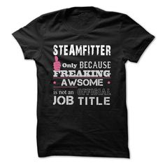 Awesome Steamfitter T-Shirts, Hoodies. GET IT ==► https://www.sunfrog.com/Funny/Awesome-Steamfitter-Shirts.html?id=41382