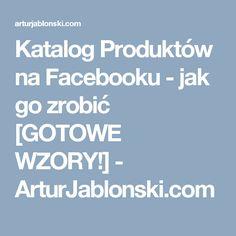 Katalog Produktów na Facebooku - jak go zrobić [GOTOWE WZORY!] - ArturJablonski.com