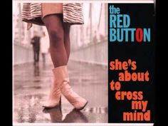 The Red Button - She's About To Cross My Mind (2007) - YouTube