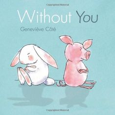 "Read ""Without You"" by Geneviève Côté available from Rakuten Kobo. Award-winning author-illustrator Genevieve Cote returns with a companion book to the acclaimed Me and You. After falling. Toddler Books, Childrens Books, Used Books, My Books, Reading Books, Tapas, Roman, 12th Book, Without You"