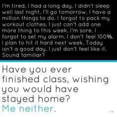 Been there. Whats your top excuse? #noexcuses