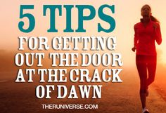5 great tips that will get you out of bed and running at the crack of dawn!