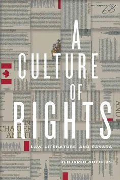 A Culture of Rights: Law, Literature, and Canada