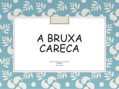 """A BRUXA CARECA História extraída do livro """" Mini Clássicos"""" Volume 2 Maria Pascual Editorial Globo"""