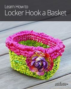 """Create a beautiful basket made with yarn, ribbon, and fabric! Learn how to craft a unique handmade gift using the """"in the round"""" locker hooking technique."""