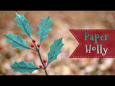Crepe paper holly tutorial by Sarah Johnson