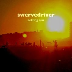 """Setting Sun"" by Swervedriver - http://letsloop.com/new-music #Music"