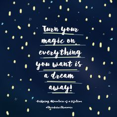 """Some inspiration from the song Adventure of a Lifetime by Coldplay. """"Turn your magic on, everything you want is a dream away"""". So dream on Rebels, dream on!"""